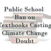 Public School Ban on Textbooks Casting Climate Change Doubt