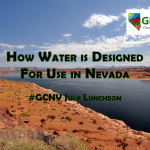 GCNV July 2017 Luncheon – How Water is Designed for Use in Nevada