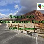 GCNV June 2017 Luncheon – Nevada's 2017 Green Legislation Update